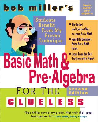 Bob Miller's Basic Math and Pre-Algebra for the Clueless By Miller, Robert